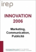 Innovation 2006. Marketing, Communication, Publicité